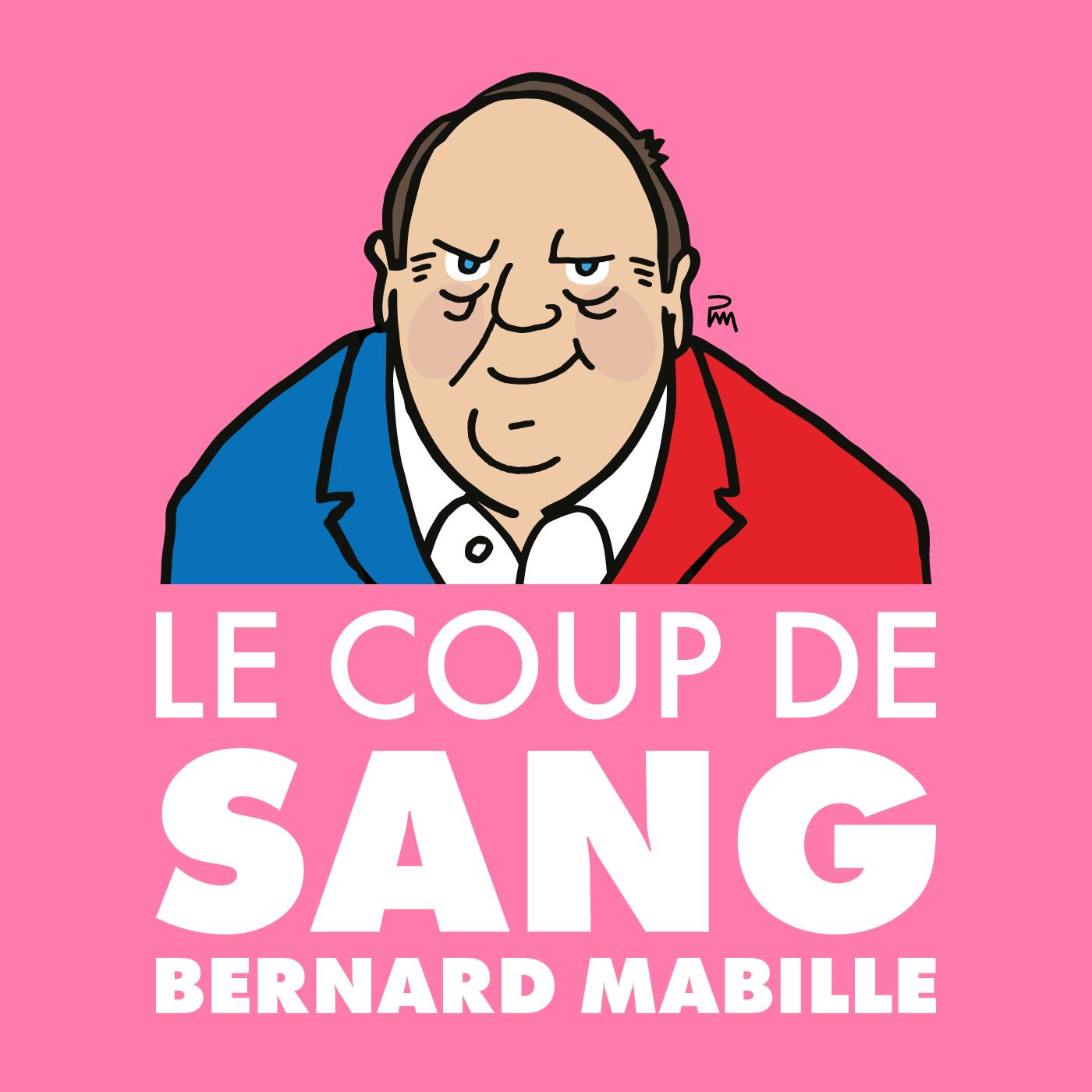 Le coup de Sang de Bernard Mabille